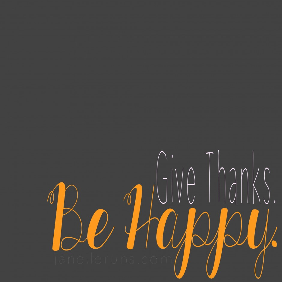 Give Thanks. Be Happy. Janelle Runs